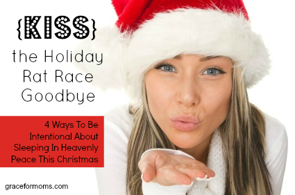 {KISS} the Holiday Rat Race Goodbye