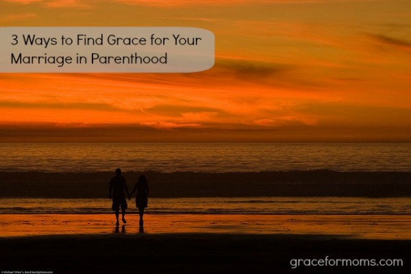 Grace for your marriage in parenthood