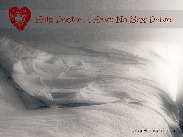 Help Doctor, I Have No Sex Drive: Tips for Boosting Libido