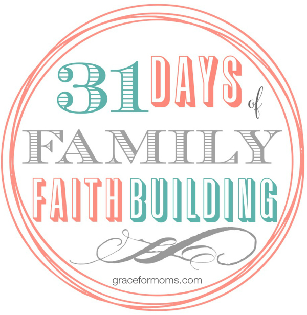 31 Days Family Faith