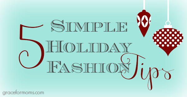 5 Simple Holiday Fashion Tips