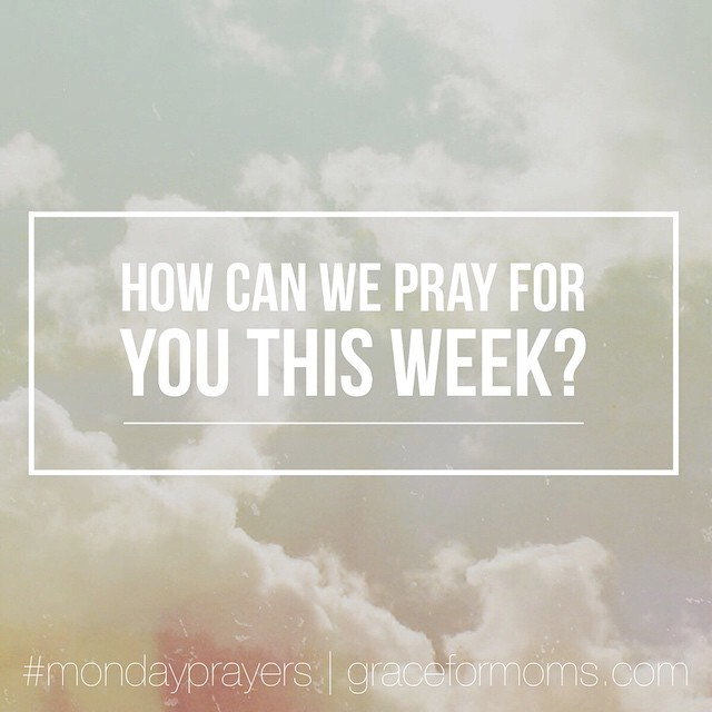 It's Monday! And that means a new week, new hope...We want to partner with you in prayer over your deepest needs. Share them here so we can lift you up. #mondayprayers #sharegrace
