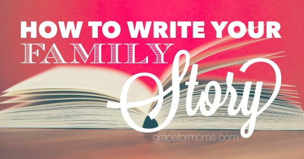 How to Write Your Family Story