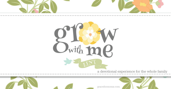 Grow with Me Lent Family Devotional