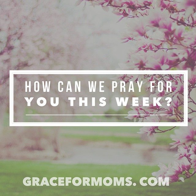 Happy Monday friends! How can we pray for you this week? Leave a comment sharing your need and don't forget to comment on another post to let your fellow mamas know you are covering them! #mondayprayers #sharegrace