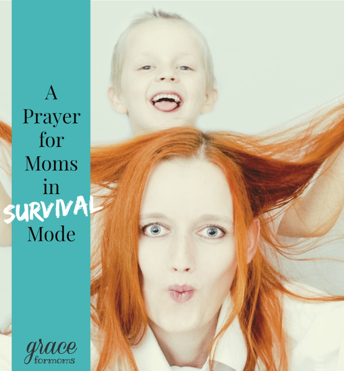A Prayer for Moms in Survival Mode