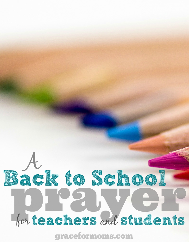 A Back to School Prayer for Teachers and Students