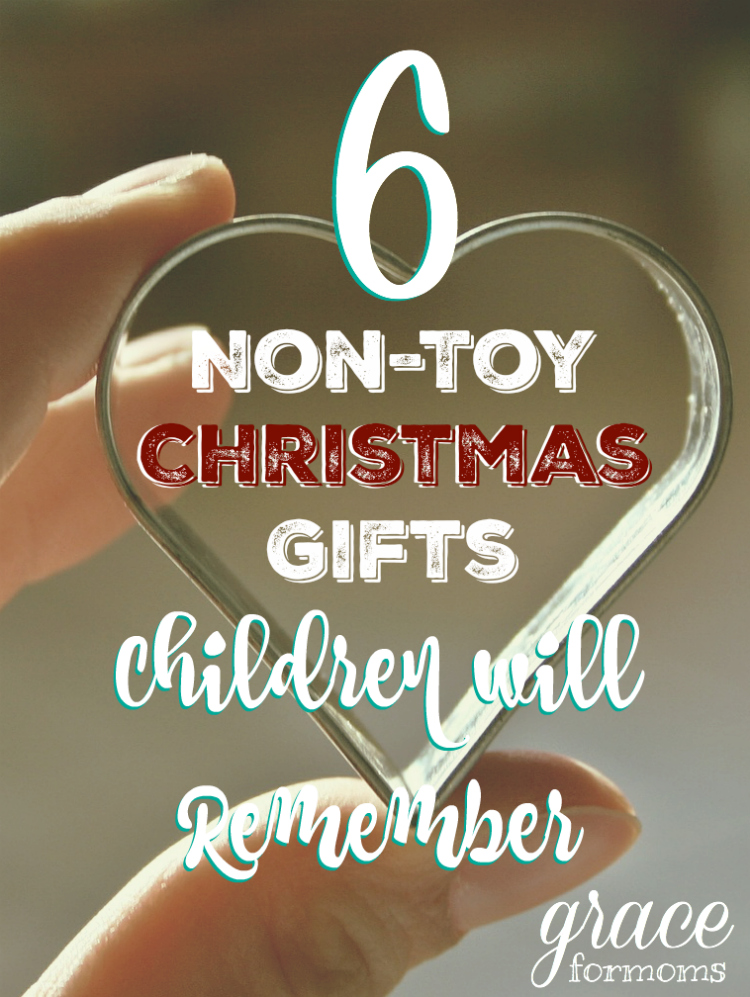 6 Non-Toy Christmas Gifts Children will Remember